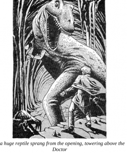 a huge reptile sprang from the opening, towering above the Doctor