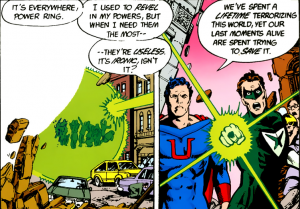 "Two comic panels, showing two costumed villains. One, with a U on his chest, says to the other ""It's everywhere, Power Ring. I used to revel in my powers, but when I need them the most -- they're useless. It's ironic, isn't it? We've spent a lifetime terrorizing this world, yet our last moments alive are spent trying to save it."""