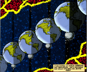 "Multiple overlapping earths, with the caption ""A multiverse of worlds vibrating and replicating...and a multiverse that should have been one became many"""