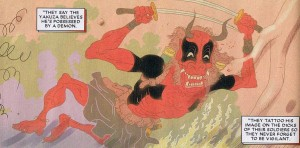 This is a picture of Deadpool as a demon, as tattooed on a gangster's cock. This comic is published by Marvel, and thus by Disney, which makes it all feel a little naughtier, doesn't it?