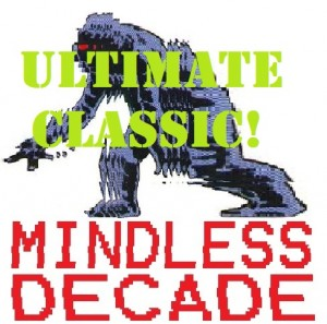 MIndless Decade: Ultimate Classic!